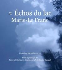 Rachel Bouvet et Louis le Tellec - Échos du lac Marie-Le Franc - Carnet de navigation 13.
