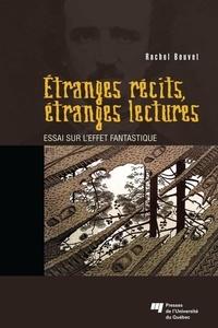 Rachel Bouvet - Étranges récits, étranges lectures - Essai sur l'effet fantastique.