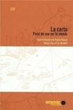 Rachel Bouvet et Hélène Guy - La carte - Point de vue sur le monde.