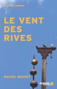 Rachel Bouvet et  Mémoire d'encrier - Le vent des rives.