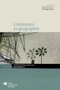 Rachel Bouvet - Littérature et géographie.