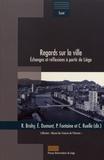 Rachel Brahy et Elisabeth Dumont - Regards sur la ville - Echanges et réflexions à partir de Liège.