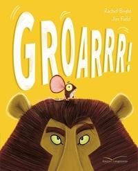 Rachel Bright et Jim Field - Groarrr !.