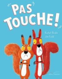 Rachel Bright et Jim Field - Pas touche !.
