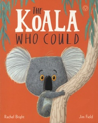 Rachel Bright et Jim Field - The Koala Who Could.