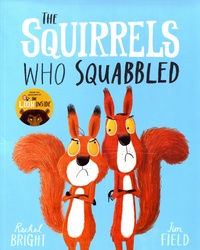 Rachel Bright et Jim Field - The Squirrels Who Squabbled.