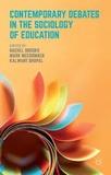 Rachel Brooks et Mark McCormack - Contemporary Debates in the Sociology of Education.