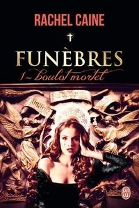 Rachel Caine - Funèbres Tome 1 : Boulot mortel.