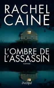 Rachel Caine - L'ombre de l'assassin.