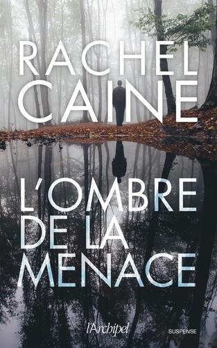 Rachel Caine - L'ombre de la menace.