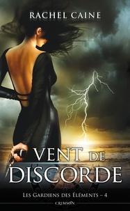 Rachel Caine - Les gardiens des éléments T04 - Vent de discorde.