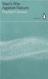Rachel Carson - Rachel Carson Man's War Against Nature (Green Ideas) /anglais.