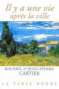 Rachel Cartier et Jean-Pierre Cartier - Il y a une vie après la ville.