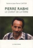 Rachel Cartier et Jean-Pierre Cartier - Pierre Rabhi, le chant de la terre.
