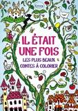 Rachel Cloyne - Il était une fois - Les plus beaux contes à colorier.