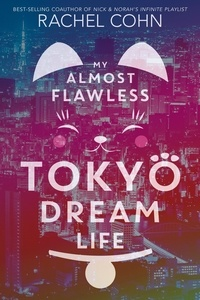 Rachel Cohn - My Almost Flawless Tokyo Dream Life.