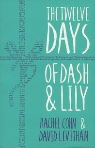 Rachel Cohn et David Levithan - The Twelve Days of Dash and Lily.