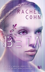 Rachel Cohn - Version Beta Tome 1 : .