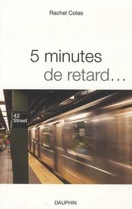 Rachel Colas - 5 minutes de retard....