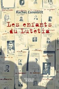 Rachel Corenblit - Les enfants du Lutetia.