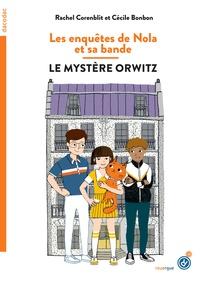Rachel Corenblit - Les enquêtes de Nola et sa bande - Le mystère Orwitz.