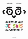 Rachel Corenblit et Cécile Bonbon - Qu'est-ce que je suis, aujourd'hui ?.