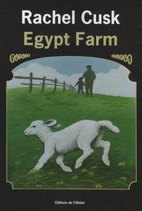 Rachel Cusk - Egypt Farm.