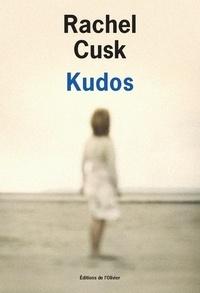 Rachel Cusk - Kudos.