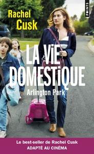 Rachel Cusk - La vie domestique - Arlington Park.