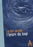 Rachel Deville - L'heure du loup.
