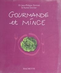 Rachel Dornier et Jean-Philippe Zermati - Gourmande et mince - 94 recettes.