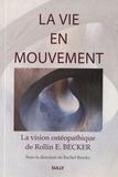 Rachel E Brooks - La vie en mouvement - La vision ostéopathique de Rollin E. Becker, DO.