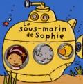 Rachel Elliot et Tania Hurt-Newton - Le sous-marin de Sophie.
