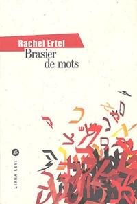 Rachel Ertel - Brasier de mots.