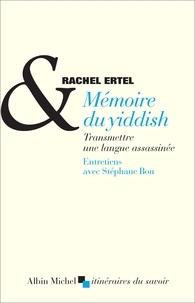 Rachel Ertel - Mémoire du yiddish - Transmettre une langue assassinée.