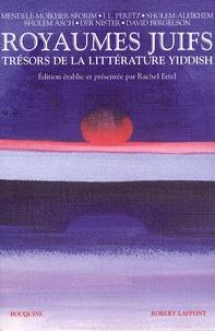 Rachel Ertel - Royaumes juifs Tome 1 : Trésors de la littérature yiddish.