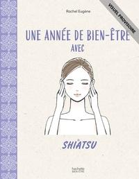 Rachel Eugène - Une année de bien-être avec le shiatsu.