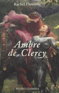 Rachel Fleurotte - Ambre de Clercy.