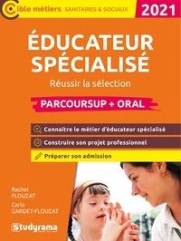 Rachel Flouzat et Carla Gardet-Flouzat - Educateur spécialisé - Réussir la sélection Parcoursup + oral.