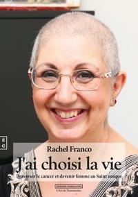 Livres google téléchargeur mac J'ai choisi la vie  - Traverser le cancer et devenir femme au saint unique 9782351202562 CHM FB2 in French par Rachel Franco