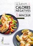 Rachel Frély - Aliments à calories négatives & autres ingrédients minceur - 80 recettes.