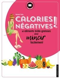 Calories négatives! - Et aliments brûle-graisses pour mincir facilement.pdf