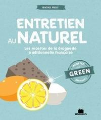 Rachel Frély - Entretien au naturel - Les recettes de la droguerie traditionnelle française.