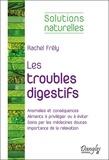 Rachel Frély et Jean-Luc Darrigol - Les troubles digestifs.