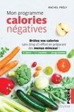 Rachel Frély - Mon programme calories négatives.