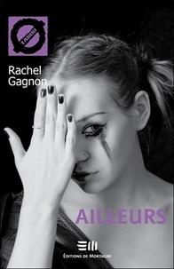 Rachel Gagnon - Ailleurs.