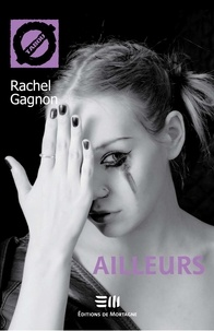 Rachel Gagnon - Ailleurs - 3. La schizophrénie.