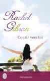 Rachel Gibson - Courir vers toi.