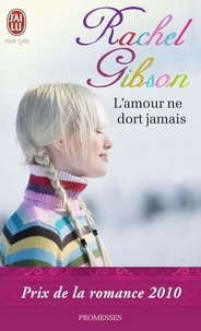 Rachel Gibson - L'amour ne dort jamais.