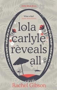 Rachel Gibson - Lola Carlyle Reveals All.